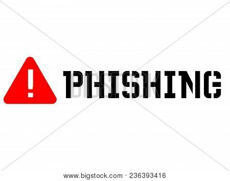 Phishing Attention Sign, Sign, Label. Black And Red Series