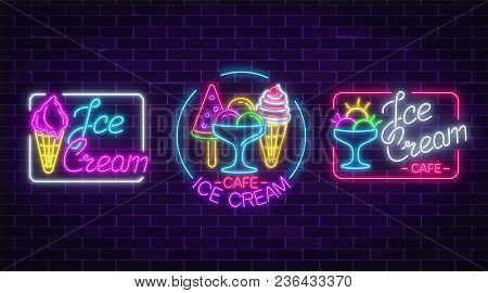 Set Of Neon Ice Cream Signs With Frames On Dark Brick Wall Background. Fruit Ice-cream In Waffle Con