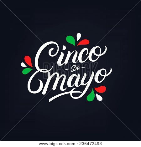 Cinco De Mayo Hand Written Lettering Quote. Modern Brush Calligraphy. National Colors Of Mexico. Vec
