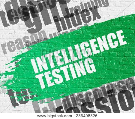 Education Service Concept: Intelligence Testing - On The White Wall With Word Cloud Around. Modern I