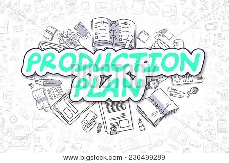 Production Plan - Hand Drawn Business Illustration With Business Doodles. Green Text - Production Pl