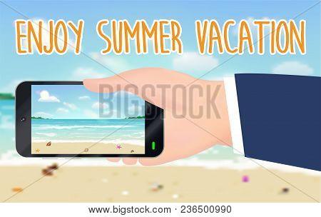 Enjoy Summer Vacation And Smartphone Capture Beach