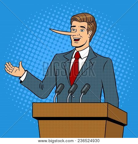 Politician With Long Nose Lies Man Pop Art Retro Vector Illustration. Comic Book Style Imitation.