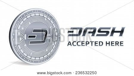 Dash. Accepted Sign Emblem. Crypto Currency. Silver Coin With Dash Symbol Isolated On White Backgrou