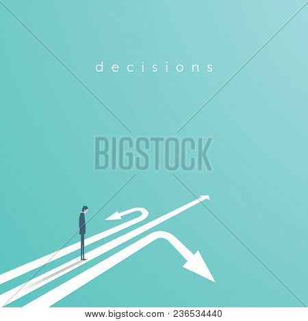 Business Decision Vector Concept With Businessman Standing Above Three Arrows. Business Symbol Of De