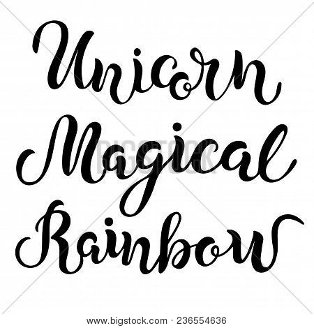 Handwritten Rainbow, Magical, Unicorn Lettering. Vector Design Elements For Unicorn Party, Patch, St