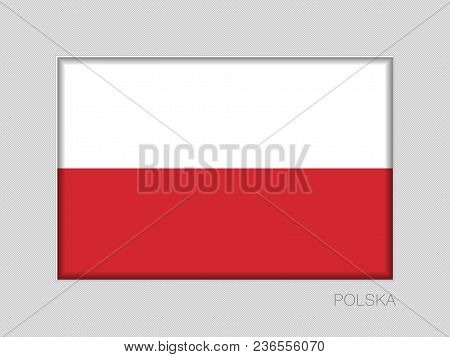 Flag Of Poland. National Ensign Aspect Ratio 2 To 3 On Gray. Written In Polish