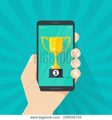 Online Award Goal Achievement Vector, Mobile Phone And Success Winner Holding Golden Cup Prize, Firs