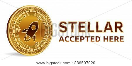 Stellar. Accepted Sign Emblem. Crypto Currency. Golden Coin With Stellar Symbol Isolated On White Ba