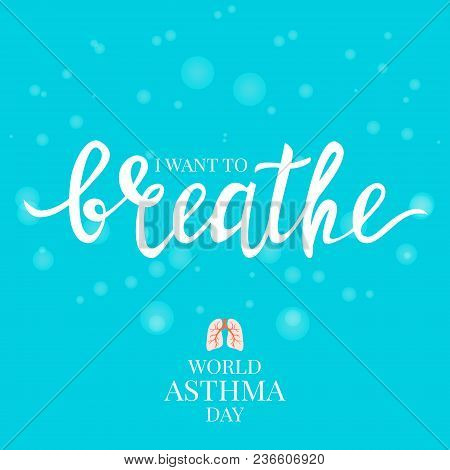 I Want To Breathe Inspirational Quote On Bubble Textured Background. Vector Hand-drawn Lettering. As
