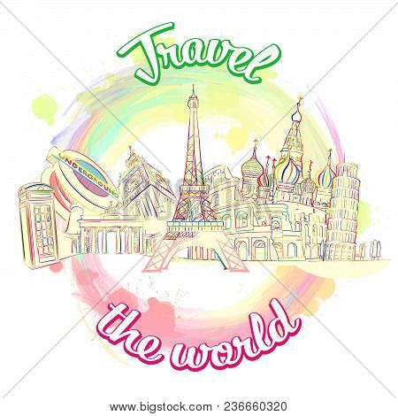 Beautiful Colored Famous Architectural Signs. Hand Drawn Skyline Illustration. Travel The World Conc