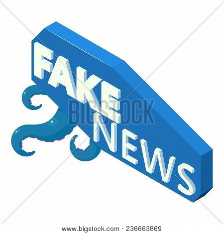 Fake News Icon. Isometric Illustration Of Fake News Vector Icon For Web