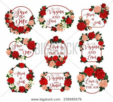 Flowers Frames For Save The Date Wedding Invitation Or Greeting Card Design. Vector Love Is In Air Q