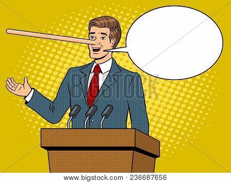 Politician With Long Nose Lies Man Pop Art Retro Vector Illustration. Text Bubble. Comic Book Style