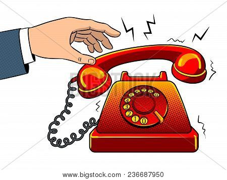 Hand With Red Hot Old Fashioned Phone Metaphor Pop Art Retro Vector Illustration. Isolated Image On