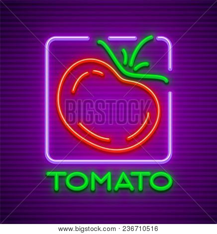 Ripe Red Tomato Neon Sign. Eps10 Vector Illustration.