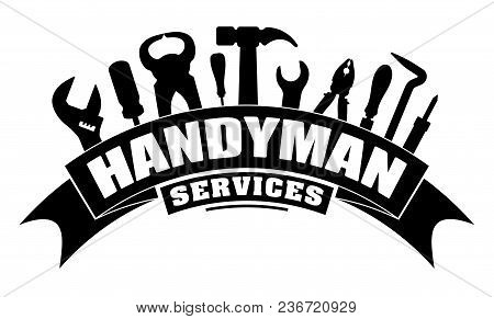 Handyman Services Vector Design For Your Logo Or Emblem With Bend Banner And Set Of Workers Tools In