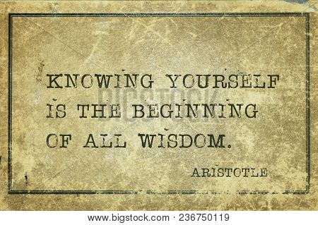 Knowing Yourself Is The Beginning Of All Wisdom - Ancient Greek Philosopher Aristotle Quote Printed