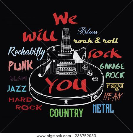 Electric Guitar Hand Drawn Illustration. We Will Rock You Sign. Rock Music Typography, Tee Shirt Gra