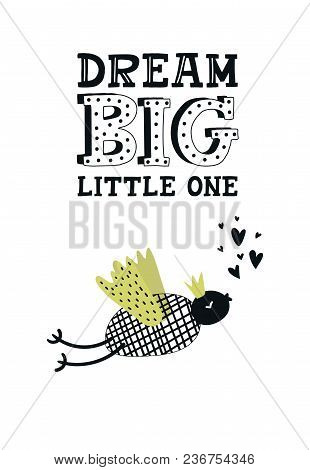 Dream Big Little One - Nursery Poster With Cute Bird And Lettering. Color Kids Vector Illustration I