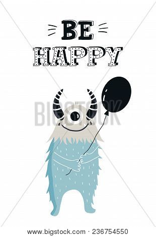 Be Happy - Funny Nursery Poster With Cute Monster And Lettering. Color Kids Vector Illustration In S