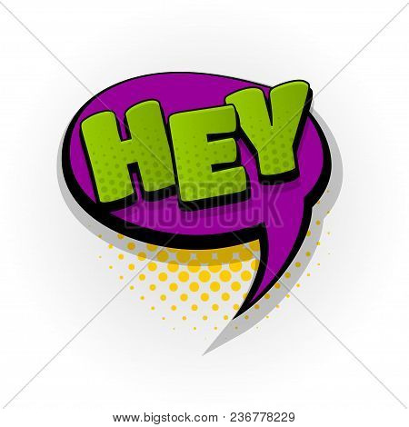 Hey Hi Hello Hand Drawn Pictures Effects. Template Comics Speech Bubble Halftone Dot Background. Pop