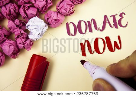 Writing Note Showing  Donate Now. Business Photo Showcasing Give Something To Charity Be An Organ Do
