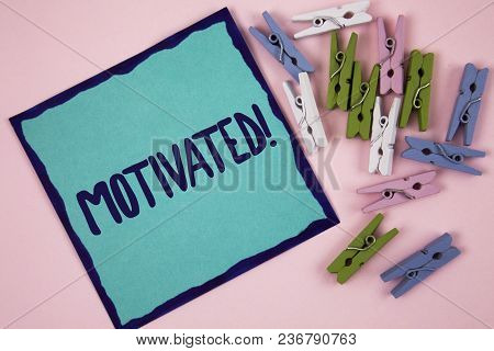 Handwriting Text Writing Motivated Motivational Call. Concept Meaning Willing To Do Something Inspir