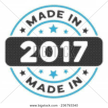Made In 2017 Stamp Halftone Vector Pictogram. Illustration Style Is Dotted Iconic Made In 2017 Stamp