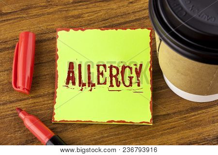 Writing Note Showing  Allergy. Business Photo Showcasing Damages In Immunity Due To Hypersensitivity