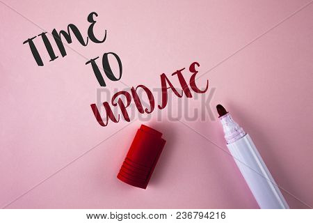 Conceptual Hand Writing Showing Time To Update. Business Photo Showcasing Renewal Updating Changes N