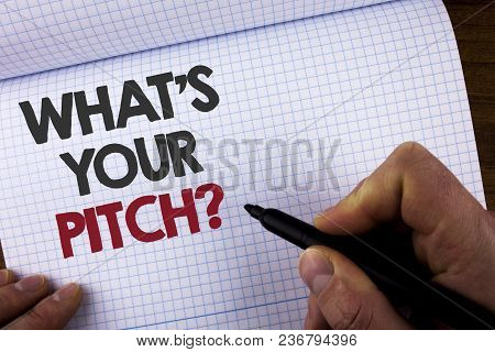 Writing Note Showing What Is Your Pitch Question. Business Photo Showcasing Present Proposal Introdu