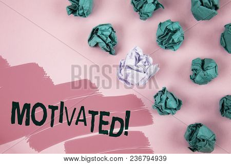 Handwriting Text Motivated Motivational Call. Concept Meaning Willing To Do Something Inspired Confi