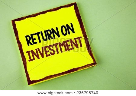 Writing Note Showing  Return On Investment. Business Photo Showcasing Performance Measure Evaluation