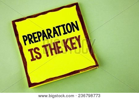 Writing Note Showing  Preparation Is The Key. Business Photo Showcasing Learn Study Prepare Yourself