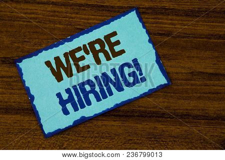 Text Sign Showing We Are Hiring Motivational Call. Conceptual Photo Workforce Wanted New Employees R