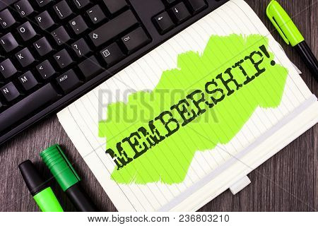 Handwriting Text Writing Membership. Concept Meaning Being Member Part Of A Group Or Team Join Organ