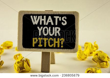 Handwriting Text What Is Your Pitch Question. Concept Meaning Present Proposal Introducing Project O