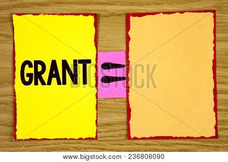 Conceptual Hand Writing Showing Grant. Business Photo Text Money Given By An Organization Or Governm