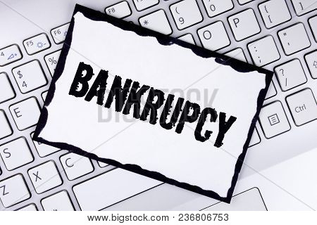 Conceptual Hand Writing Showing Bankrupcy. Business Photo Showcasing Company Under Financial Crisis