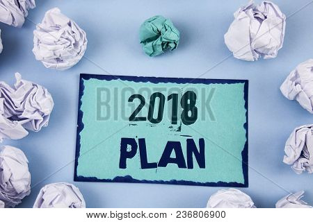 Conceptual Hand Writing Showing 2018 Plan. Business Photo Showcasing Challenging Ideas Goals For New