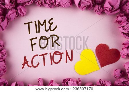 Word Writing Text Time For Action. Business Concept For Do Something Now For A Particular Purpose Ac