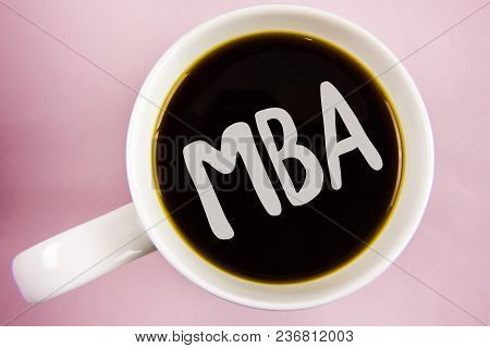 Handwriting Text Writing Mba. Concept Meaning Master Of Business Administration Advance Degree After