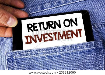Conceptual Hand Writing Showing Return On Investment. Business Photo Text Performance Measure Evalua