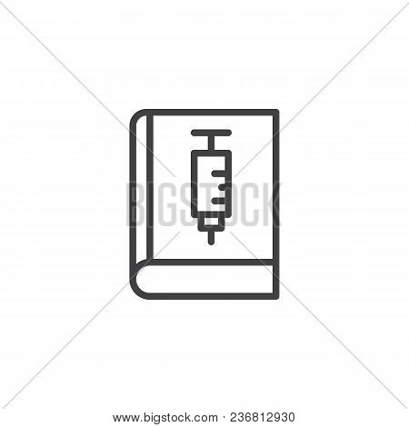Book With Syringe Outline Icon. Linear Style Sign For Mobile Concept And Web Design. Medical Book Si
