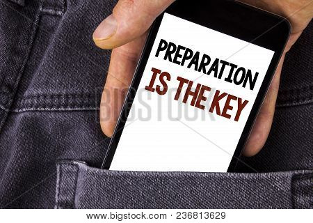 Conceptual Hand Writing Showing Preparation Is The Key. Business Photo Text Learn Study Prepare Your