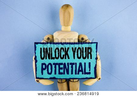 Text Sign Showing Unlock Your Potential Motivational Call. Conceptual Photo Reveal Talent Sow Skills