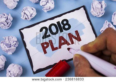 Conceptual Hand Writing Showing 2018 Plan. Business Photo Text Challenging Ideas Goals For New Year