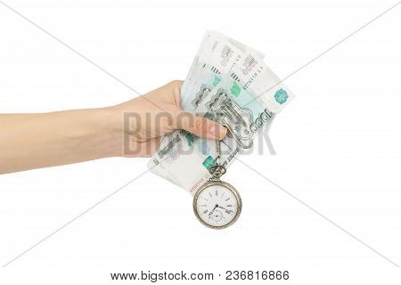 Hand With Russian Rubles And A Pocket Watch, Isolated