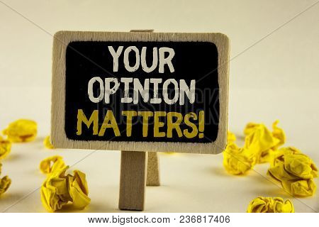 Handwriting Text Your Opinion Matters Motivational Call. Concept Meaning Client Feedback Reviews Are